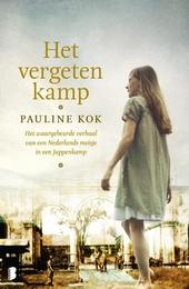 Het vergeten kamp : het waargebeurde verhaal van een Nederlands meisje in een Jappenkamp
