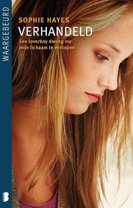 Verhandeld : ik was het slachtoffer van een loverboy