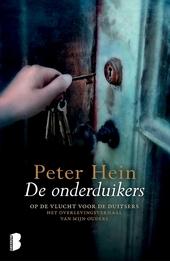 De onderduikers : een verhaal van verraad, ontsnapping, wanhoop, honger en angst