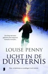 Licht in de duisternis : een dorp met meer geheimen dan inspecteur Gamache verwacht...