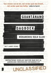 Guantánamo dagboek : onthutsend verslag van een man die al jarenlang onschuldig gevangen zit