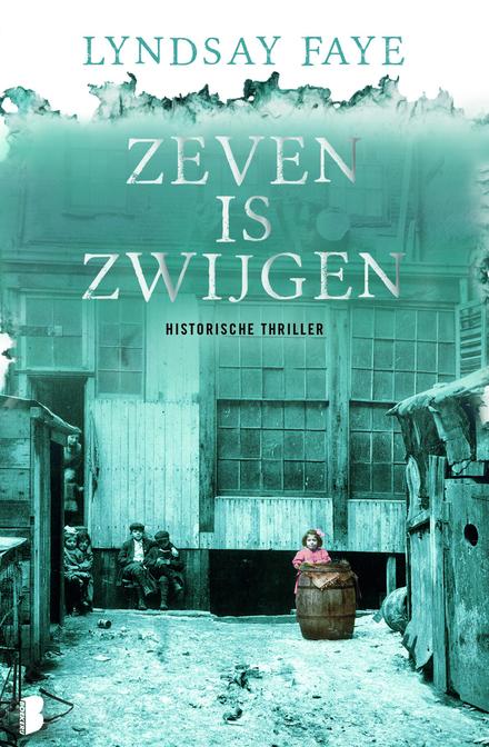 Zeven is zwijgen : historische thriller