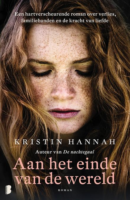 Aan het einde van de wereld : een hartverscheurende roman over verlies, familiebanden en de kracht van liefde