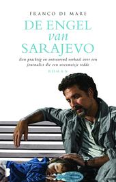 De engel van Sarajevo : een prachtig en ontroerend verhaal over een journalist die een weesmeisje redde