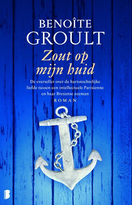 Zout op mijn huid : de everseller over de hartstochtelijke liefde tussen een intellectuele Parisienne en haar Bretonse zeeman - Het enige boek met ezelsoren en aanmerkingen in mijn bezit. Hoort erbij!
