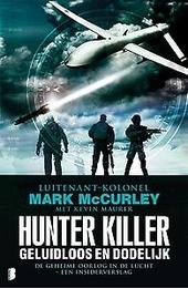 Hunter killer : geluidloos en dodelijk : de geheime oorlog in de lucht, een insiderverslag