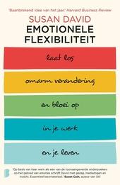 Emotionele flexibiliteit : laat los, omarm verandering en bloei op in je werk en je leven