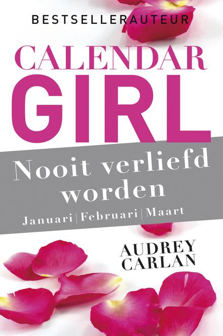 Nooit verliefd worden : januari | februari | maart