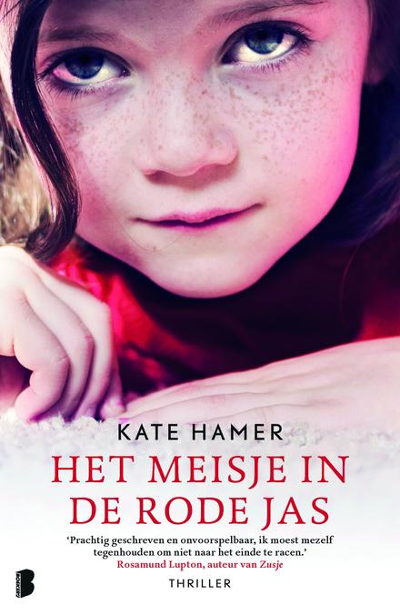 Het meisje in de rode jas : wat doe je als je onschuldige dochter wordt ontvoerd, maar je voelt dat ze nog in leven...