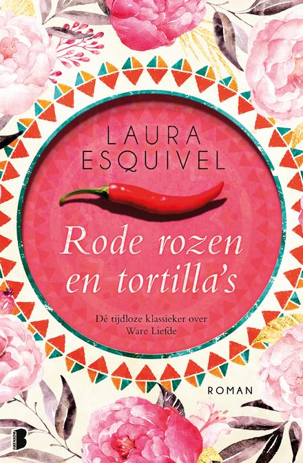 Rode rozen en tortilla's - Een stomende liefdesroman en kookboek in één.
