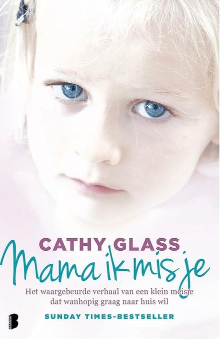 Mama ik mis je : het waargebeurde verhaal van een klein meisje dat wanhopig graag naar huis wil