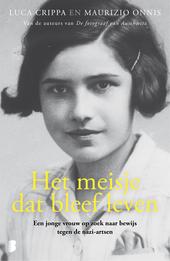Het meisje dat bleef leven : een jonge vrouw op zoek naar bewijs tegen de nazi-artsen