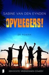 Opvliegers! de roman : een echte vriendinnen-comedy! roman