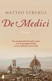 De Medici : een meeslepende historische roman over de machtigste familie van het vijftiende-eeuwse Italië