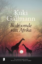 Ik droomde van Afrika : autobiografie