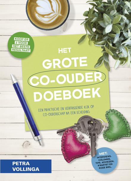 Het grote co-ouder doeboek : een praktische en verfrissende kijk op co-ouderschap na een scheiding