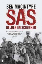 SAS : helden en schurken : hoe de speciale Britse eenheid de nazi's saboteerde en de uitkomst van de oorlog bepaald...