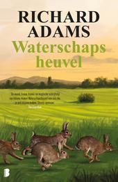 Waterschapsheuvel : de epische reis van een groep konijnen naar een nieuwe woonplaats