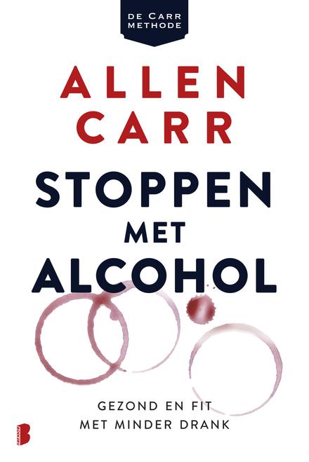 Stoppen met alcohol : gezond en fit met minder drank