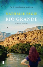 Rio Grande : een razendspannende roadtrip door Mexico
