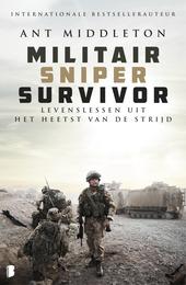 Militair, sniper, survivor : levenslessen uit het heetst van de strijd