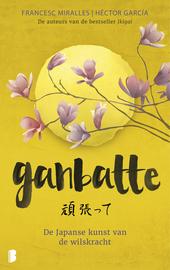 Ganbatte : de Japanse kunst van de wilskracht