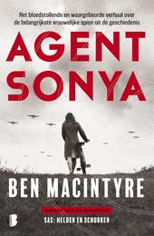Agent Sonya : het bloedstollende en waargebeurde verhaal over de belangrijkste vrouwelijke spion uit de geschiedeni...