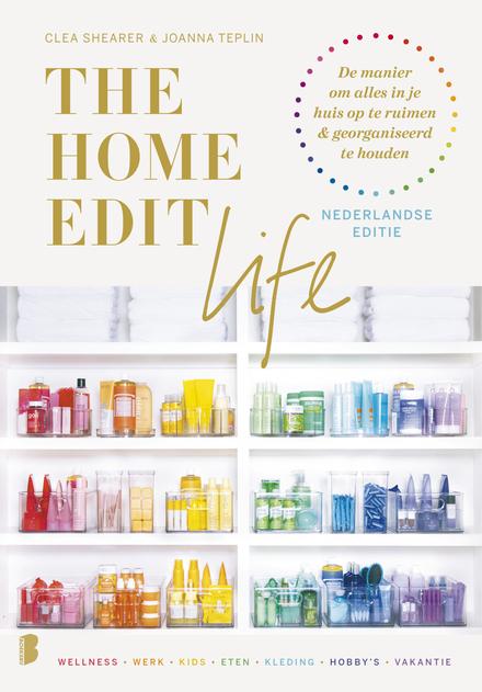 The home edit life : dé manier om alles in je huis op te ruimen en georganiseerd te houden