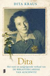 Dita : het waargebeurde en aangrijpende verhaal van de bibliothecaresse van Auschwitz