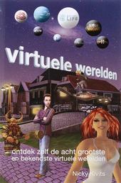 Virtuele werelden : ontdek zelf de acht grootste en bekendste virtuele werelden