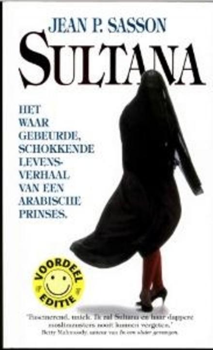 Sultana : het waar gebeurde, schokkende levensverhaal van een Arabische prinses