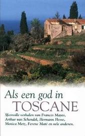 Als een god in Toscane
