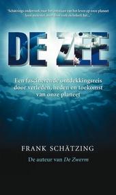 De zee : verhalen uit een onbekend universum : een tijdreis door de zeeën