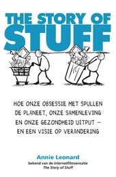 The story of stuff : hoe onze obsessie met spullen de planeet, onze samenleving en onze gezondheid uitput, en een v...