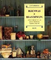 Bijenwas en brandewijn : tips en recepten uit grootmoeders voorraadkast
