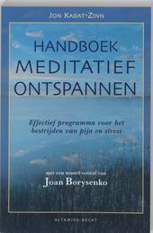Handboek meditatief ontspannen : effectief programma voor het bestrijden van pijn en stress