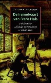De hemelvaart van Frans Hals : anekdotes over Hollandse kunstenaars uit de Gouden Eeuw