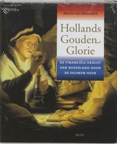Hollands gouden glorie : de financiële kracht van Nederland door de eeuwen heen