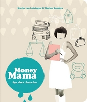 Money mama : gezin, geld & juridisch gedoe