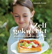 Zelf gekweekt! : kinderen koken uit eigen tuin