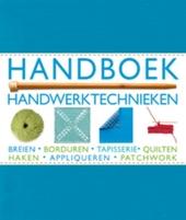 Handboek handwerktechnieken : breien, borduren, tapisserie, quilten, haken, appliqueren, patchwork