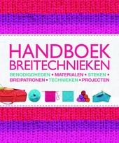 Handboek breitechnieken : benodigdheden, materialen, steken, breipatronen, technieken, projecten