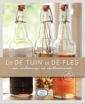Uit de tuin in de fles : van aardbeienwijn tot vlierbloesemsiroop : 68 x zelf sap & drank maken