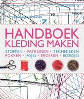 Handboek kleding maken : stoffen, patronen, technieken, rokken, jasjes, broeken, bloesjes