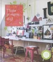 Thuis je eigen stijl : kleurrijk en uitbundig wonen