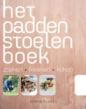 Het paddenstoelenboek : zoeken, kweken, koken