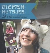 Dierenmutsjes : 25 projecten om zelf te breien, te haken of te naaien van fleece