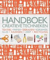 Handboek creatieve technieken : textiel, keramiek, sieraden, glas, papier, recyclen, zeep, kaarsen