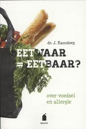 Eetwaar = eetbaar? : over voedselallergie