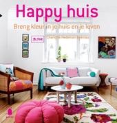 Happy huis : breng kleur in je huis en je leven